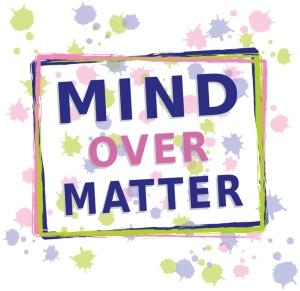 "Slogan en Anglais ""Mind over Matter"" - Cadres et points"